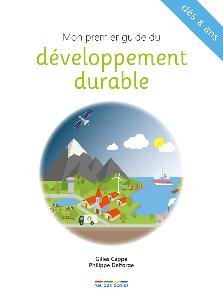 Mon premier guide du développement durable - 9782820804785 - Éditions rue des écoles - couverture