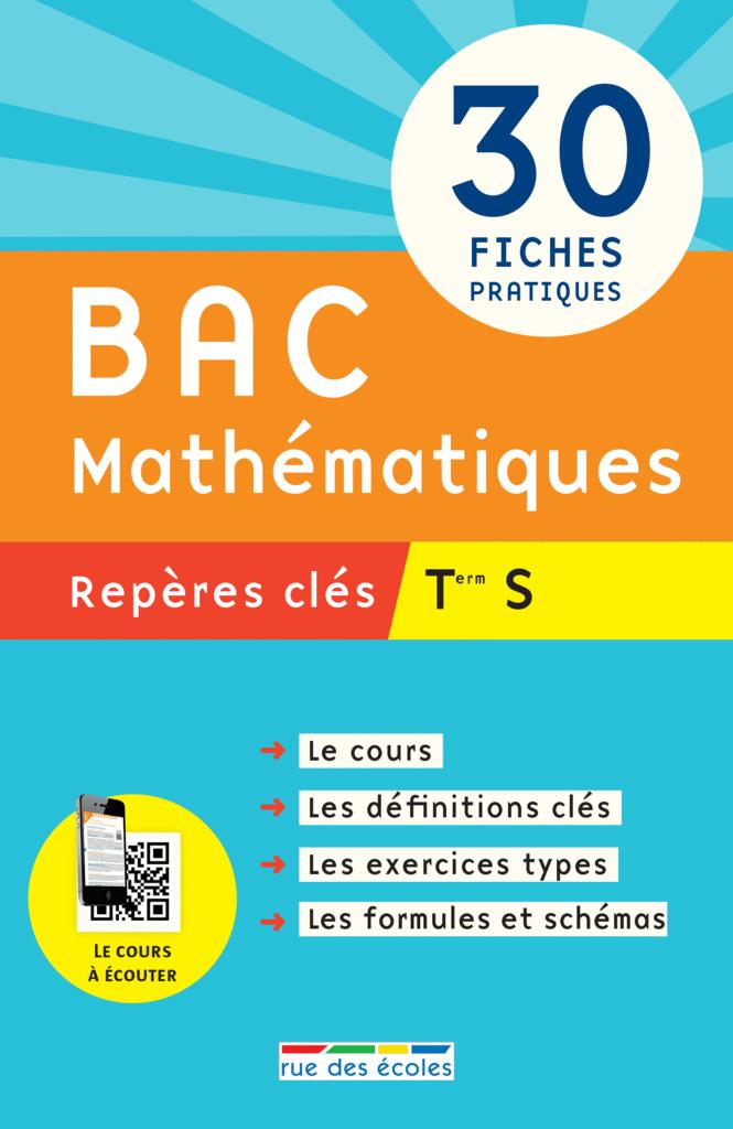 Repères clés : Bac Mathématiques - Term S - 9782820804839 - Éditions rue des écoles - couverture