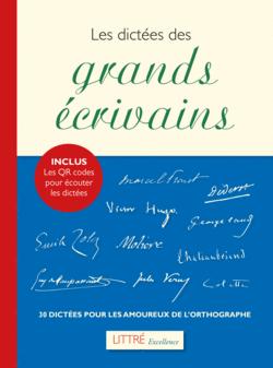 Littré Excellence : Les dictées des grands écrivains - 9782820804877 - rue des écoles - couverture