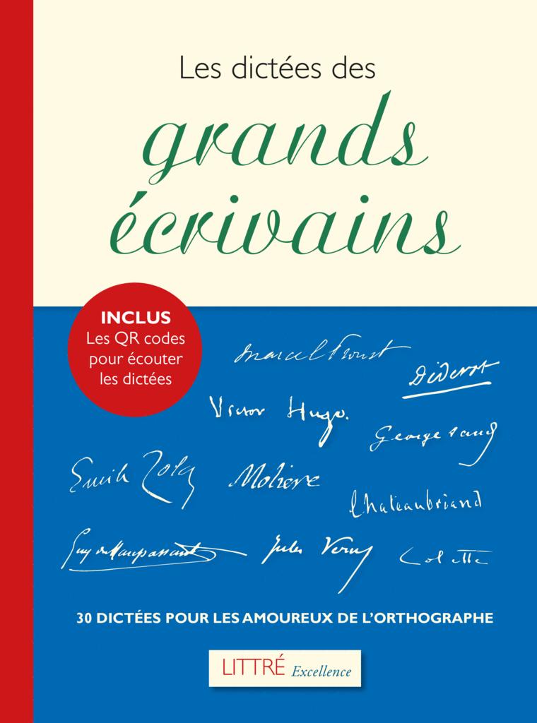 Littré Excellence : Les dictées des grands écrivains - 9782820804877 - Éditions rue des écoles - couverture