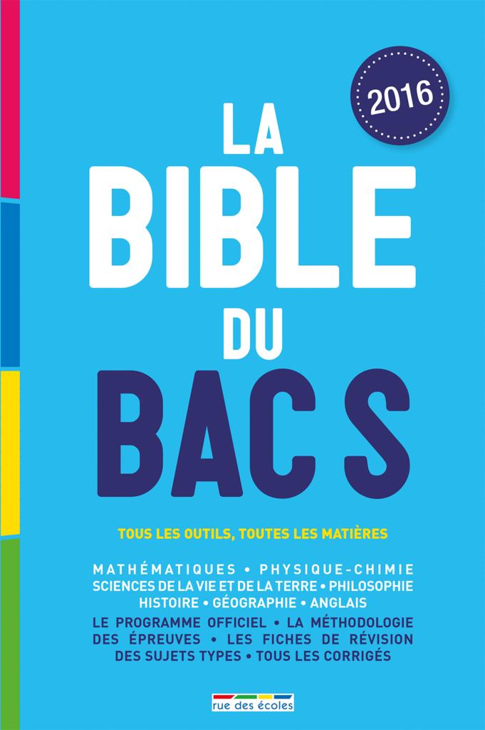 La Bible du bac S - 9782820805164 - rue des écoles - couverture