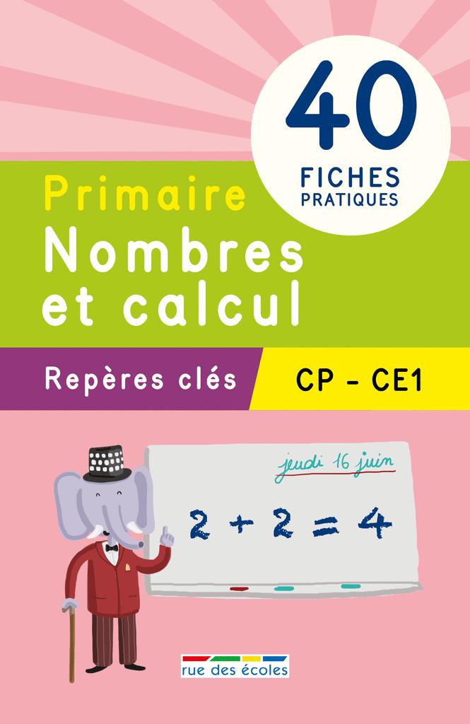 Repères clés : Primaire, Nombres et calcul - CP, CE1 - 9782820805201 - rue des écoles - couverture