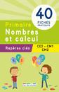 Repères clés : Primaire, Nombres et calcul - CE2, CM1, CM2 - 9782820805218 - Éditions rue des écoles - couverture