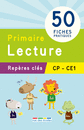 Repères clés : Primaire, Lecture - CP, CE1 - 9782820805225 - rue des écoles - couverture