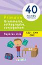 Repères clés : Primaire, Grammaire, Orthographe, Conjugaison - CE2, CM1, CM2 - 9782820805232 - Éditions rue des écoles - couverture