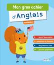Mon gros cahier d'anglais, maternelle - 9782820805256 - Éditions rue des écoles - couverture