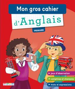 Mon gros cahier d'anglais, primaire - 9782820805263 - Éditions rue des écoles - couverture