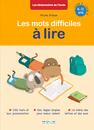 Les mots difficiles à lire, 6-11 ans, cycles 2 et 3 - 9782820805270 - Éditions rue des écoles - couverture