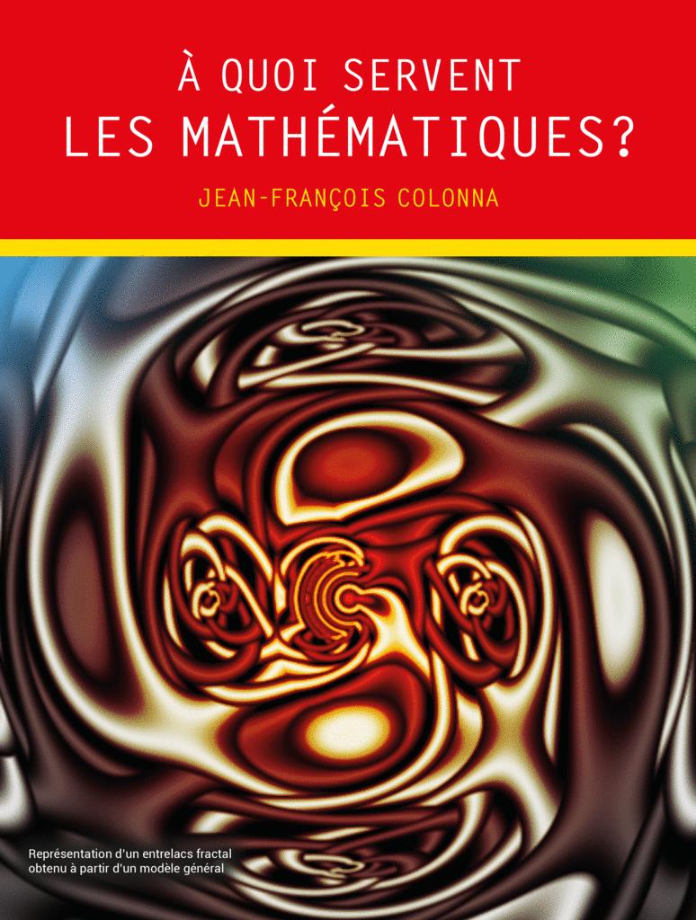 À quoi servent les mathématiques ? - 9782820805294 - rue des écoles - couverture