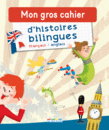 Mon gros cahier d'histoires bilingues, français-anglais - 9782820805362 - rue des écoles - couverture