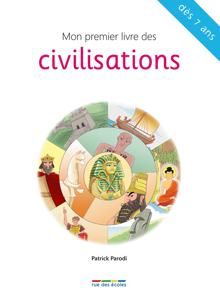 Mon premier livre des civilisations - 9782820805379 - Éditions rue des écoles - couverture