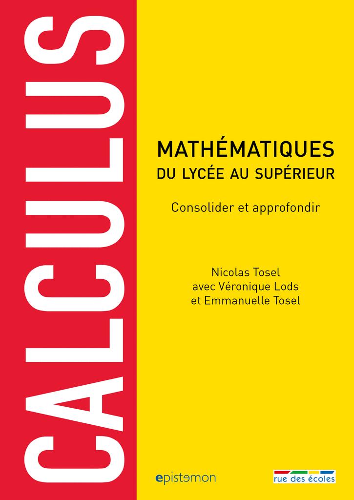 Calculus : consolider et approfondir ses connaissances en mathématiques - 9782820805416 - Éditions rue des écoles - couverture