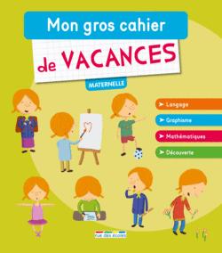 Mon gros cahier de vacances, maternelle - 9782820805423 - Éditions rue des écoles - couverture