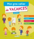 Mon gros cahier de vacances, maternelle - 9782820805423 - rue des écoles - couverture