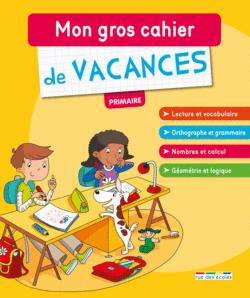 Mon gros cahier de vacances, primaire - 9782820805430 - Éditions rue des écoles - couverture