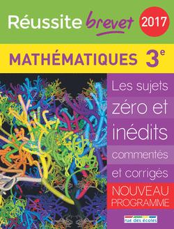 Réussite brevet 2017 - La Compil Mathématiques - 9782820805546 - rue des écoles - couverture