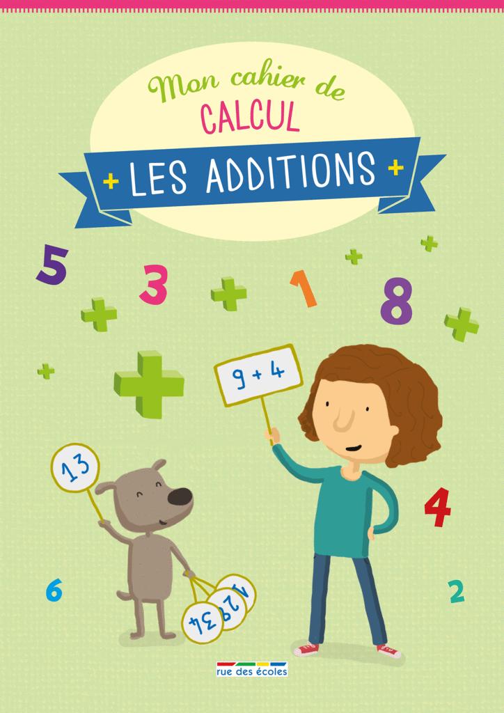 Mon cahier de calcul - Les additions - 9782820805805 - Éditions rue des écoles - couverture