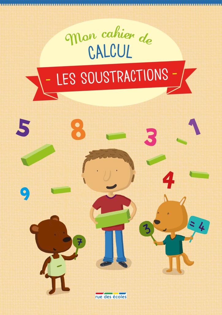 Mon cahier de calcul - Les soustractions - 9782820805812 - Éditions rue des écoles - couverture