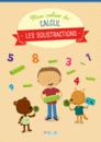 Mon cahier de calcul - Les soustractions - 9782820805812 - rue des écoles - couverture