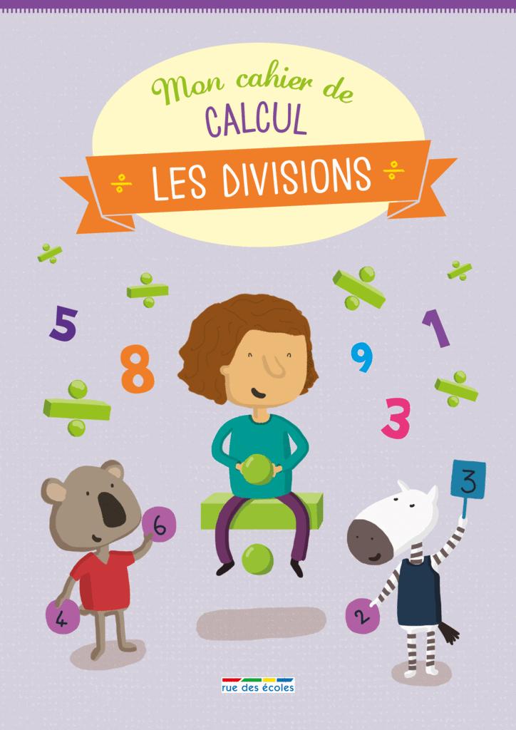 Mon cahier de calcul - Les divisions - 9782820805836 - Éditions rue des écoles - couverture