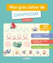 Mon gros cahier de graphisme, maternelle - 9782820805850 - Éditions rue des écoles - couverture