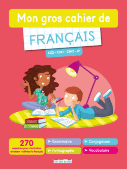Mon gros cahier de français - CE2, CM1, CM2, 6e - 9782820806352 - Éditions rue des écoles - couverture