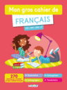 Mon gros cahier de français - CE2, CM1, CM2, 6e - 9782820806352 - rue des écoles - couverture