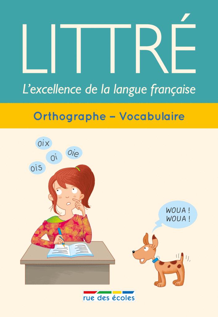 Littré : Orthographe - Vocabulaire - 9782820806376 - Éditions rue des écoles - couverture