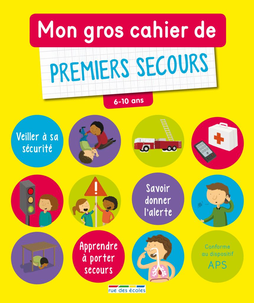 Mon gros cahier de premiers secours, 6-10 ans - 9782820806628 - Éditions rue des écoles - couverture