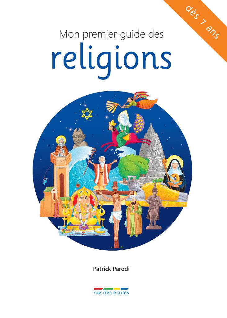 Mon premier guide des religions - 9782820806642 - Éditions rue des écoles - couverture