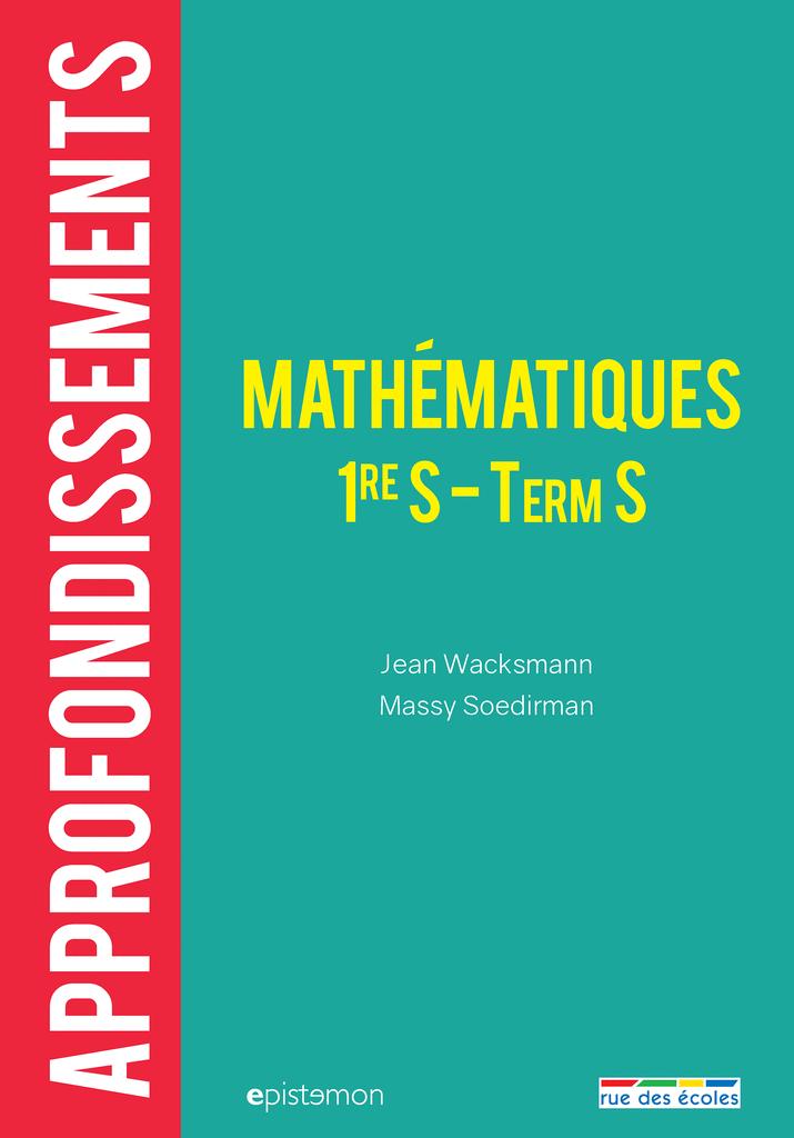 Mathématiques Première et Terminale S : Approfondissements - 9782820806659 - Éditions rue des écoles - couverture