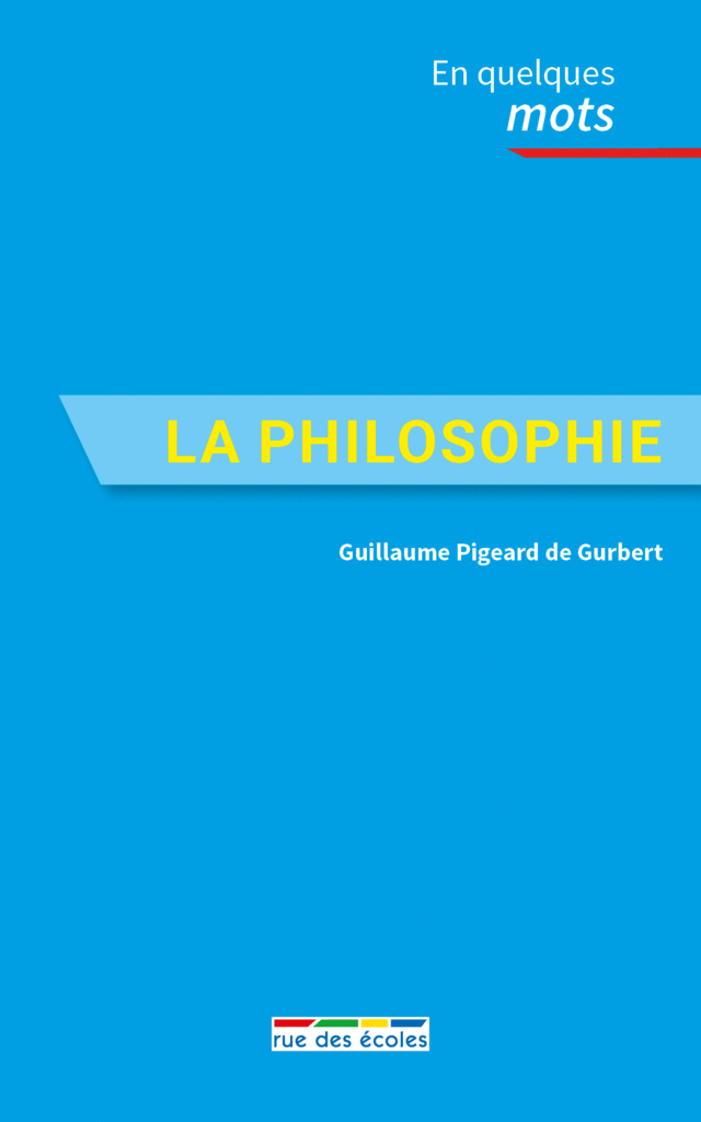 La philosophie en quelques mots - 9782820806666 - Éditions rue des écoles - couverture