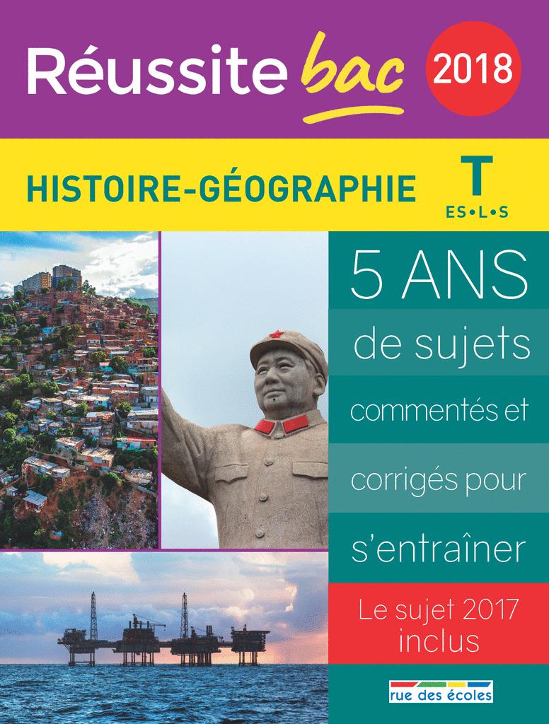 Réussite bac 2018 - Histoire, Géographie, Terminale séries ES, L et S - 9782820806949 - Éditions rue des écoles - couverture