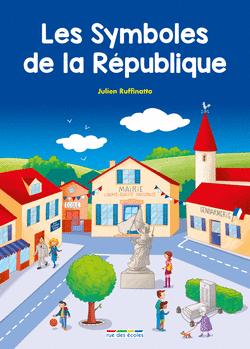 Les Symboles de la République - 9782820807007 - Éditions rue des écoles - couverture