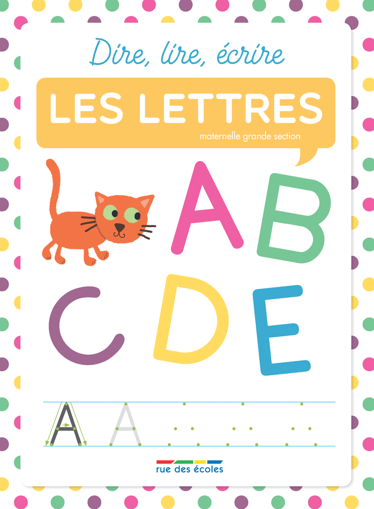 Dire, lire, écrire : les lettres - 9782820807038 - Éditions rue des écoles - couverture