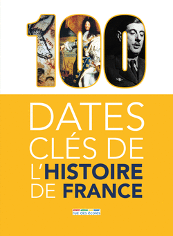 100 dates clés de l'Histoire de France - 9782820807151 - Éditions rue des écoles - couverture