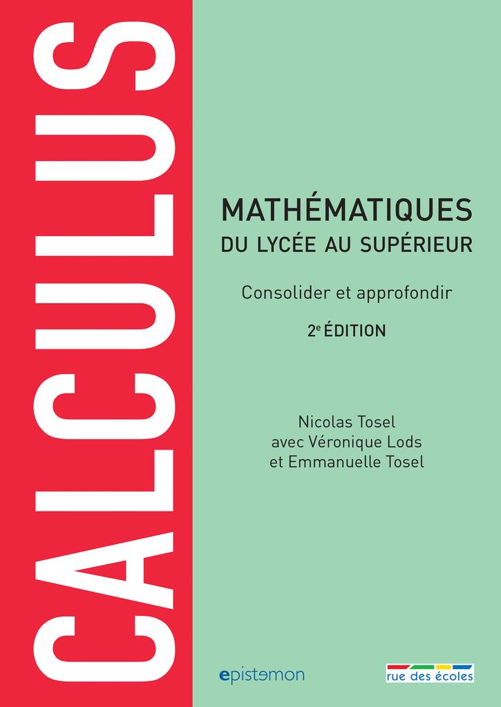 Calculus, 2e édition - consolider et approfondir ses connaissances en mathématiques - 9782820807175 - Éditions rue des écoles - couverture
