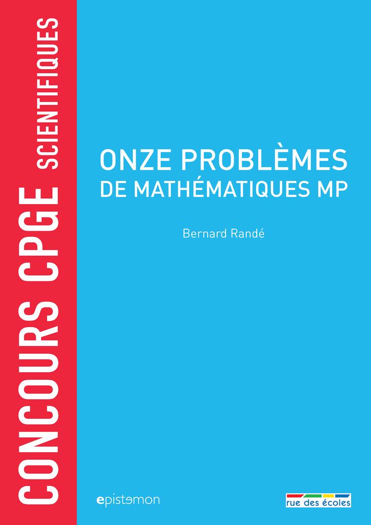 Concours CPGE scientifiques - Onze problèmes de mathématiques MP - 9782820807182 - Éditions rue des écoles - couverture