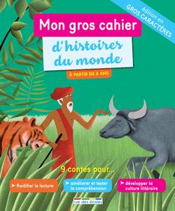 Mon gros cahier d'histoires du monde, version gros caractères - 9782820807601 - Éditions rue des écoles - couverture