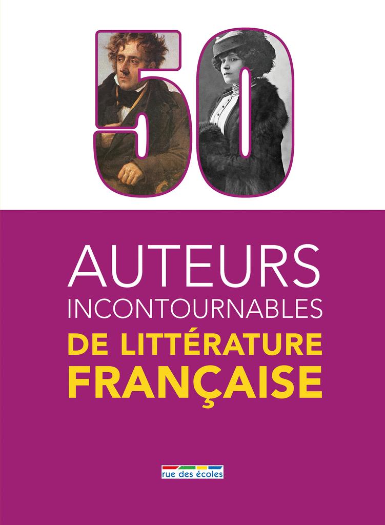50 auteurs incontournables de la littérature française - 9782820807625 - Éditions rue des écoles - couverture