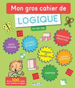 Mon gros cahier de logique CP, CE1, CE2 - 9782820807632 - Éditions rue des écoles - couverture