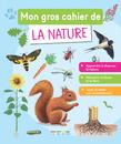Mon gros cahier de la nature - 9782820808196 - Éditions rue des écoles - couverture