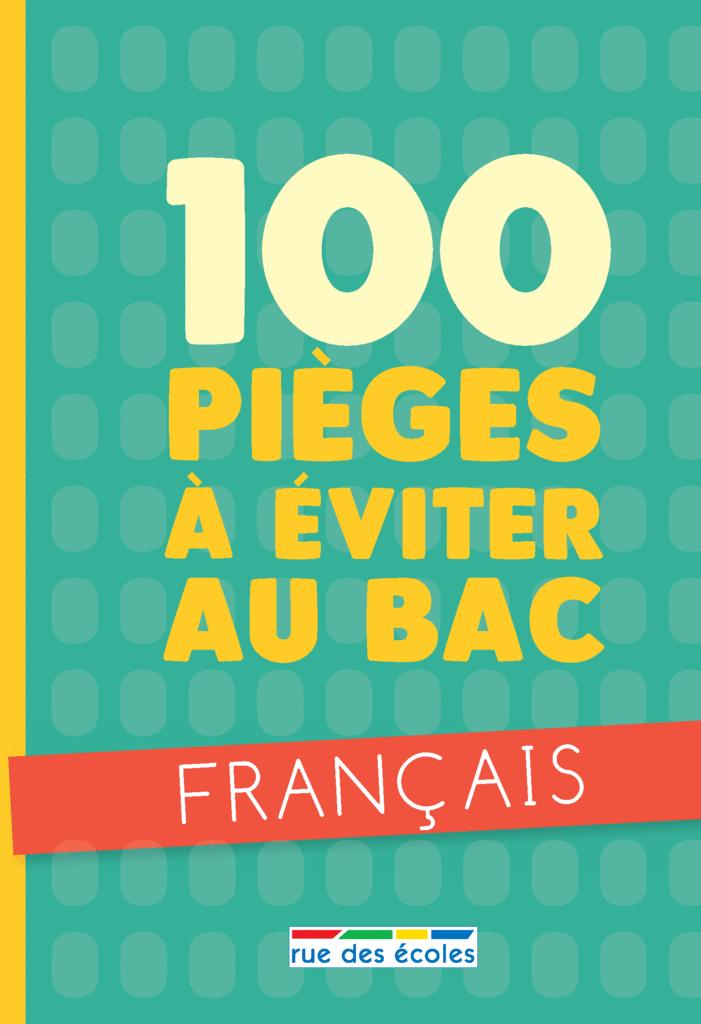 100 pièges à éviter au bac - français - 9782820808424 - Éditions rue des écoles - couverture