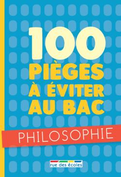 100 pièges à éviter au bac - philosophie - 9782820808431 - Éditions rue des écoles - couverture