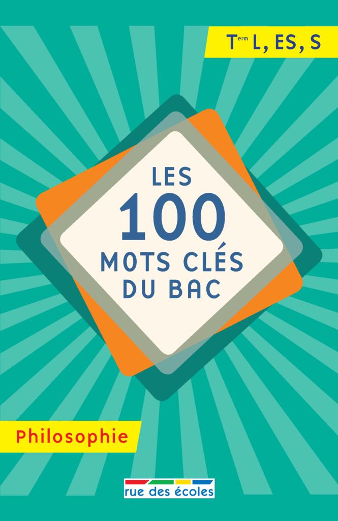 100 mots clés du bac philosophie - 9782820808455 - Éditions rue des écoles - couverture