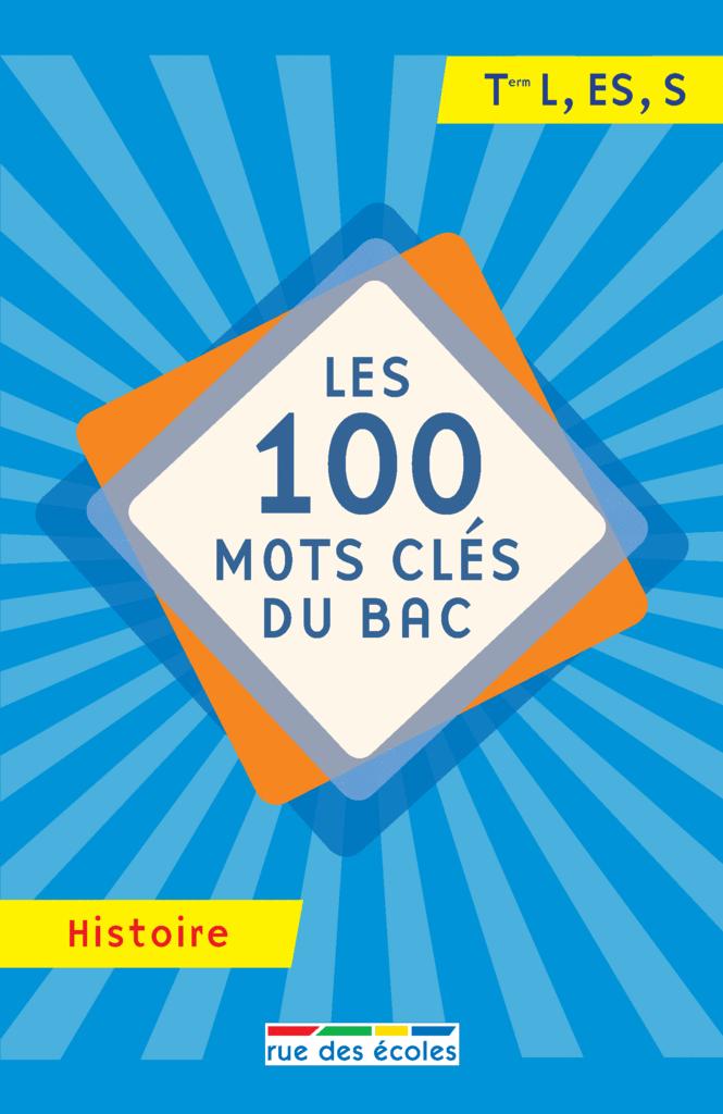 100 mots clés du bac histoire - 9782820808462 - Éditions rue des écoles - couverture