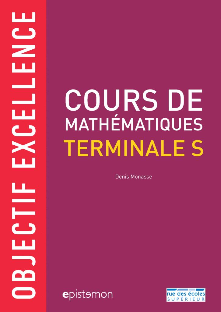 Cours de Mathématiques Terminale S : Objectif excellence - 9782820808493 - Éditions rue des écoles - couverture