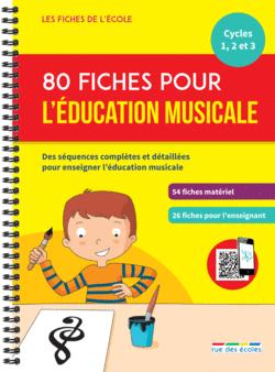 Les Fiches de l'école - 80 fiches pour l'éducation musicale, Cycles 1, 2 et 3 - 9782820809131 - Éditions rue des écoles - couverture