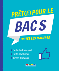 Prêt(e) pour le Bac S - 9782820809346 - Éditions rue des écoles - couverture