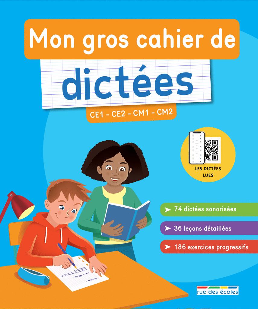 Mon gros cahier de dictées, du CE1 au CM2 - 9782820809377 - Éditions rue des écoles - couverture